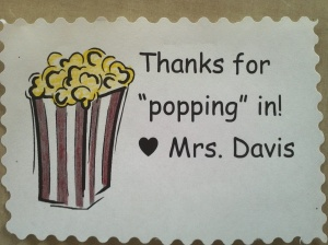 I made these last year for Open House and the students/parents loved them! I colored (very therapeutic!) the popcorn and box, printed them on white paper and cut around them with my fancy scissors. Cute!